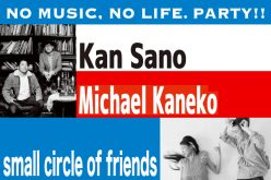 2月8日(水)19:30~Kan Sano、Michael Kaneko、small circle of friends出演『NO MUSIC, NO LIFE. PARTY』配信決定!