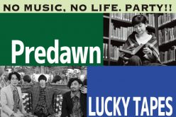2月17日(金)19:30~PredawnとLUCKY TAPESが出演する『NO MUSIC, NO LIFE. PARTY』配信決定!