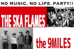 1月21日(土)19:30~THE SKA FLAMES、the 9MILES 出演『NO MUSIC, NO LIFE. PARTY』配信決定!